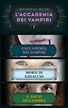 L'Accademia dei Vampiri (cofanetto) I: L'Accademia dei Vampiri / Morsi di ghiaccio / Il bacio dell'ombra