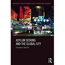 Asylum Seeking and the Global City (Routledge Studies in Criminal Justice, Borders and Citizenship) (English Edition)