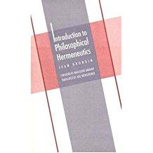 [(Introduction to Philosophical Hermeneutics)] [ By (author) Jean Grondin, Edited by Joel Weinsheimer, Foreword by Hans-Georg Gadamer, Translated by Joel Weinsheimer ] [April, 1997]