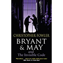 [(Bryant & May and the Invisible Code: (Bryant & May Book 10))] [ By (author) Christopher Fowler ] [June, 2013]
