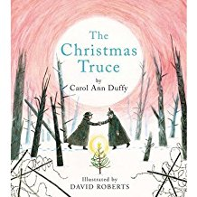 [(The Christmas Truce)] [ By (author) Carol Ann Duffy, Illustrated by David Roberts ] [September, 2014]