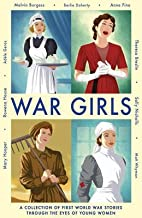 [(War Girls)] [ By (author) Adele Geras, By (author) Melvin Burgess, By (author) Berlie Doherty, By (author) Mary Hooper, By (author) Anne Fine, By (author) Matt Whyman, By (author) Theresa Breslin, By (author) Sally Nicholls, By (author) Rowena House ] [June, 2014]