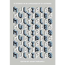 [(Multiples: 12 Stories in 18 Languages by 61 Authors)] [ By (author) Adam Thirlwell ] [August, 2013]