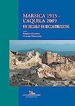 Marsica 1915 - L'Aquila 2009: Un secolo di ricostruzioni