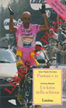 Gian Paolo Porreca. Pantani e io. Andrea Maietti. Un kriss nella schiena.
