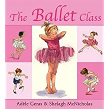 [The Ballet Class] (By: Adele Geras) [published: August, 2004]
