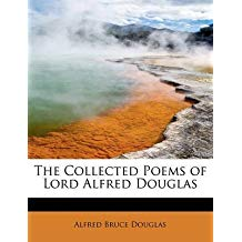[The Collected Poems of Lord Alfred Douglas] (By: Alfred Bruce Douglas) [published: September, 2009]