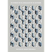 [Multiples: 12 Stories in 18 Languages by 61 Authors] (By: Adam Thirlwell) [published: August, 2013]