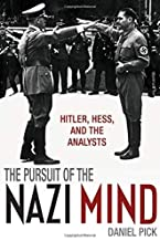 [(The Pursuit of the Nazi Mind: Hitler, Hess, and the Analysts)] [Author: Daniel Pick] published on (July, 2014)