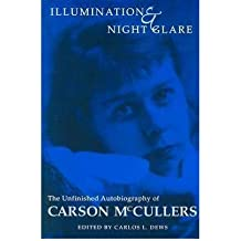[(Illumination and Night Glare: The Unfinished Autobiography of Carson McCullers)] [Author: Carson McCullers] published on (January, 2002)