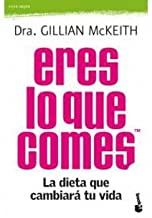 [(Eres lo que comes: la dieta que cambiará tu vida)] [Author: Gillian McKeith] published on (September, 2011)