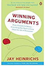 [(Winning Arguments: From Aristotle to Obama - Everything You Need to Know About the Art of Persuasion)] [Author: Jay Heinrichs] published on (March, 2010)