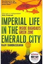 [(Imperial Life in the Emerald City: Inside Baghdad's Green Zone)] [Author: Rajiv Chandrasekaran] published on (March, 2008)