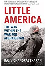[(Little America: The War within the War for Afghanistan)] [Author: Rajiv Chandrasekaran] published on (July, 2012)