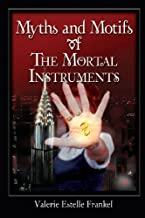 [(Myths and Motifs of the Mortal Instruments)] [Author: Valerie Estelle Frankel] published on (July, 2013)