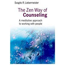[(The Zen Way of Counseling: A Meditative Approach to Working with People)] [Author: Svagito Liebermeister] published on (November, 2009)