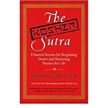 [(The Kosher Sutra: Eight Sacred Secrets for Reigniting Desire and Restoring Passion for Life)] [Author: Shmuley Boteach] published on (February, 2010)