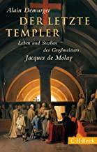 Der letzte Templer: Leben und Sterben des Grossmeisters Jacques de Molay (Beck Paperback)
