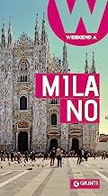 Milano: Weekend a... (Guide Weekend Vol. 7)