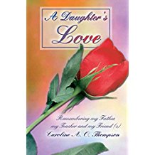 [A Daughter's Love: Remembering My Father, My Teacher and My Friend (S)] (By: Caroline A O Thompson) [published: June, 2005]