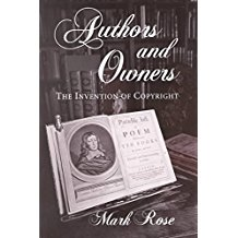 [Authors and Owners: The Invention of Copyright] (By: Mark Rose) [published: October, 1995]