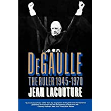 [Lacouture: Degaulle: the Ruler 1945-1970 (Pr Only) Vol 2] (By: Jean Lacouture) [published: July, 1993]