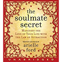 [The Soulmate Secret: Manifest the Love of Your Life with the Law of Attraction] (By: Arielle Ford) [published: February, 2009]
