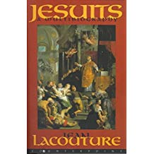 [Jesuits: A Multibiography] (By: Jean Lacouture) [published: June, 2003]