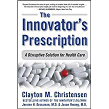 [Innovator's Prescription: A Disruptive Solution for Health Care] (By: Clayton M. Christensen) [published: January, 2009]