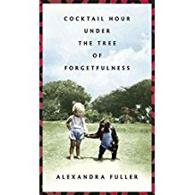 [Cocktail Hour Under the Tree of Forgetfulness] (By: Alexandra Fuller) [published: September, 2011]