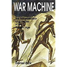 [War Machine: The Rationalisation of Slaughter in the Modern Age] (By: Daniel Pick) [published: May, 1996]