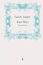 [Jean Rhys: Life and Work] (By: Carole Angier) [published: July, 2011]