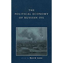 [The Political Economy of Russian Oil] (By: David Lane) [published: November, 1999]