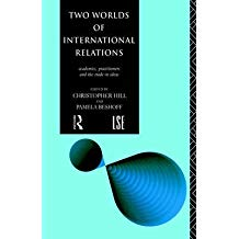 [Two Worlds of International Relations: Academics, Practitioners and the Trade in Ideas] (By: Christopher Hill) [published: November, 1994]
