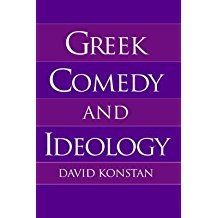 [Greek Comedy and Ideology] (By: David Konstan) [published: June, 1995]
