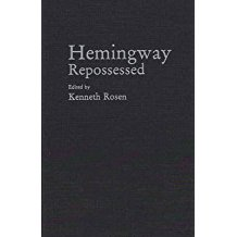 [Hemingway Repossessed] (By: Kenneth Mark Rosen) [published: May, 1994]