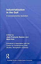 [Industrialization in the Gulf: A Socioeconomic Revolution] (By: Jean-Francois Seznec) [published: September, 2010]