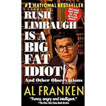 [(Rush Limbaugh is a Big Fat Idiot &)] [By (author) Franken Al] published on (November, 2005)