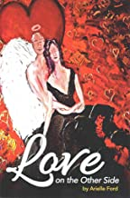 [(Love on the Other Side : Heavenly Help for Love and Life)] [By (author) Arielle Ford] published on (December, 2014)