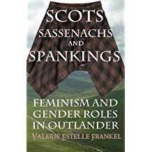 [(Scots, Sassenachs, and Spankings : Feminism and Gender Roles in Outlander)] [By (author) Valerie Estelle Frankel] published on (May, 2015)