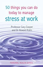 [(50 Things You Can Do Today to Manage Stress at Work)] [By (author) Cary Cooper ] published on (October, 2013)