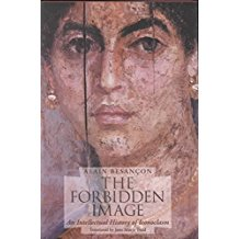 [(The Forbidden Image : An Intellectual History of Iconaclasm)] [By (author) Alain Besancon ] published on (May, 2001)