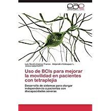 [(USO de Bcis Para Mejorar La Movilidad En Pacientes Con Tetraplejia)] [By (author) Jimenez Franco Luis David ] published on (October, 2014)
