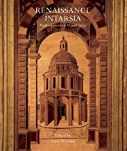 [(Renaissance Intarsia : Masterpieces of Wood Inlay)] [Edited by Luca Trevisan] published on (October, 2012)