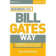 [(Business the Bill Gates Way : 10 Secrets of the World's Richest Business Leader)] [By (author) Des Dearlove] published on (April, 2002)