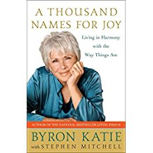 [(A Thousand Names for Joy : Living in Harmony with the Way Things Are)] [By (author) Byron Katie ] published on (April, 2008)