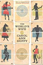 [(The World's Wife : Picador Classic)] [By (author) Carol Ann Duffy ] published on (August, 2015)