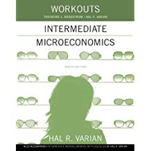 Workouts in Intermediate Microeconomics: for Intermediate Microeconomics and Intermediate Microeconomics with Calculus, Ninth Edition by Hal R. Varian (2014-05-14)