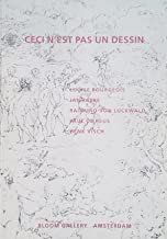 CECI N'EST PAS UN DESSIN - LOUISE BOURGEOIS - JAN FABRE - RAIMUND VON LUCKWALD - PAUL DE REUS - HENK VISCH - BLOOM GALLERY AMSTERDAM - 1994