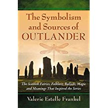 [(The Symbolism and Sources of Outlander : The Scottish Fairies, Folklore, Ballads, Magic and Meanings That Inspired the Series)] [By (author) Valerie Estelle Frankel] published on (April, 2015)